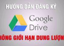 Đăng ký tài khoản Google Drive Unlimited miễn phí thành công 100%