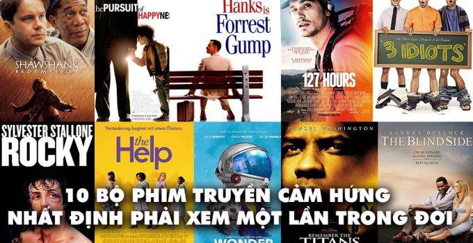 10 bộ phim truyền cảm hứng nhất định phải xem