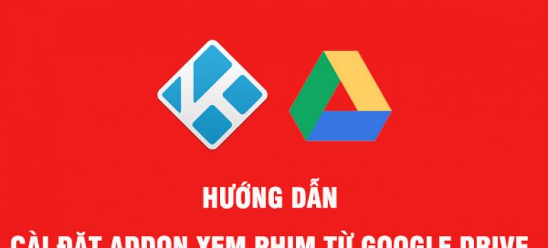 Hướng dẫn cài addon google drive
